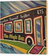 The Magic Bus Wood Print