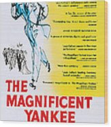 The Magnificent Yankee, Us Poster Art Wood Print