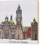 The Mexico City Cathedral Wood Print