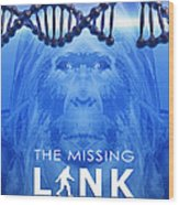 The Missing Link Wood Print