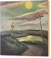 The Moon With Three Crosses Wood Print