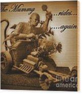 The Mummy Rides In Halifax Wood Print