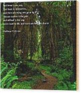 The Narrow Way Wood Print