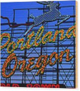 The New Portland Oregon Sign Day Time Wood Print by DerekTXFactor Creative