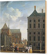 The Nieuwe Kerk And The Rear Of The Town Hall In Amsterdam  Wood Print by Isaak Ouwater