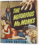 The Notorious Mr. Monks, Us Poster Art Wood Print
