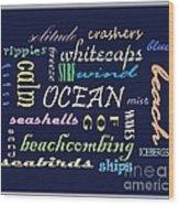 The Ocean Is... Wood Print