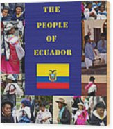 The People Of Ecuador Collage Wood Print
