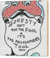 The Philosophers Tool Wood Print