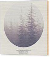 The Purpose Of Life Wood Print
