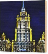 The Raddison-stalin's Wedding Cake Architecture-in Moscow-russia Wood Print