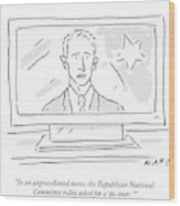 The Republican National Committee Today Asked Wood Print