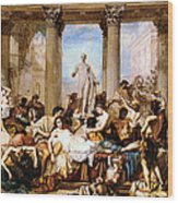 The Romans Of The Decadence Wood Print
