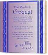 The Rules Of Croquet  Wood Print