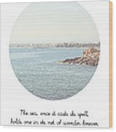 The Sea Casts Its Spell Wood Print