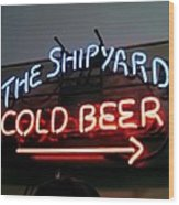 The Shipyard Cold Beer Neon Sign Wood Print