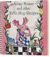 The Shrimp Moose And Other Waffle Shop Recipes Cookbook Calvary Church Memphis Tn Wood Print