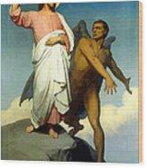 The Temptation Of Christ Wood Print