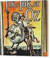 The Tik Tok Of Oz Wood Print