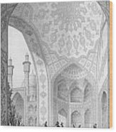 The Vestibule Of The Main Entrance Of The Medrese I Shah-hussein Wood Print