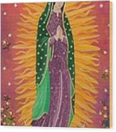 The Virgin Of Guadalupe Wood Print
