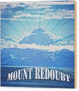 The Volcano Mt Redoubt Wood Print