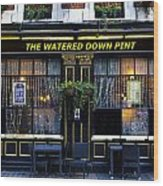 The Watered Down Pint Wood Print