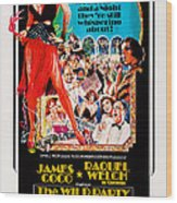 The Wild Party, Us Poster Art, Raquel Wood Print