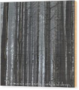 The Woods Wood Print by Bill Wakeley