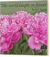 The World Laughs In Flowers Wood Print