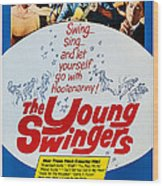 The Young Swingers, Us Poster Art, 1963 Wood Print