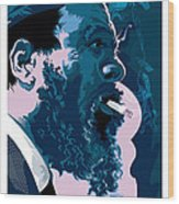 Thelonious Monk Wood Print