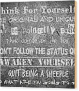 Think For Yourself - Graffiti Art Wood Print by Absinthe Art By Michelle LeAnn Scott