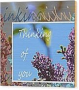 Thinking Of You 2 Wood Print