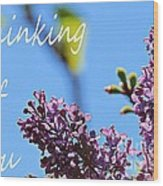 Thinking Of You - Greeting Card - Lilacs Wood Print