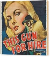 This Gun For Hire  Wood Print