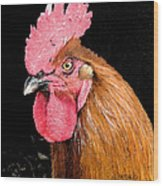 this Rooster Means Business Wood Print
