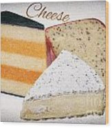 Three Cheese Wedges Distressed Text Wood Print