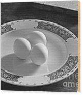 Three Eggs 2 Wood Print