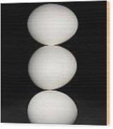 Three Eggs Wood Print