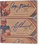 Three Great Dallas Cowboys Quarterbacks Wood Print