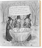 Three Witches Stir A Large Wok Wood Print by Roz Chast
