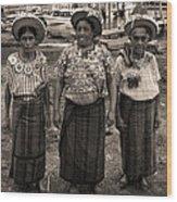 Three Women In Atitlan Wood Print