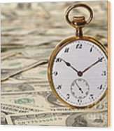 Time Is Over Money Wood Print
