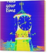 It's The Time Of Our Life Wood Print