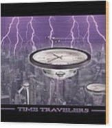 Time Travelers Wood Print by Mike McGlothlen
