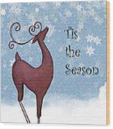 Tis The Season Wood Print