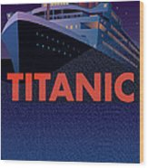 Titanic 100 Years Commemorative Wood Print