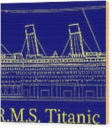 Titanic By Design Wood Print