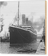 Titanic In Southampton Harbor Wood Print